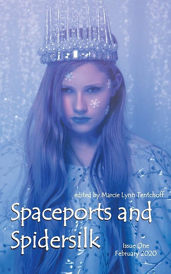 SPACEPORTS & SPIDERSILK February 2020 edited by Marcie Lynn Tentchoff