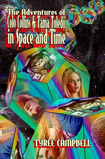 ADVENTURES OF COLO COLLINS & TAMA TOLEDO IN SPACE AND TIME by Tyree Campbell