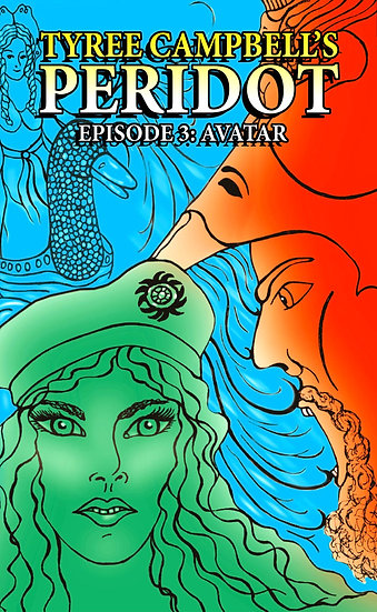 PERIDOT Episode 3: Avatar by Tyree Campbell