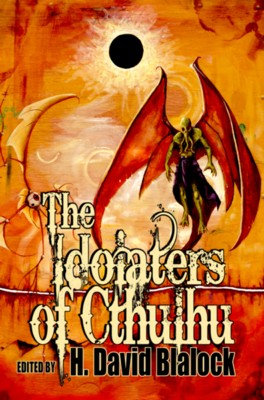IDOLATERS OF CTHULHU edited by H David Blalock
