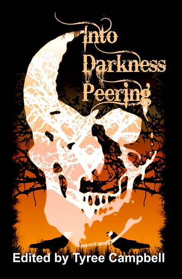 INTO DARKNESS PEERING edited by Tyree Campbell