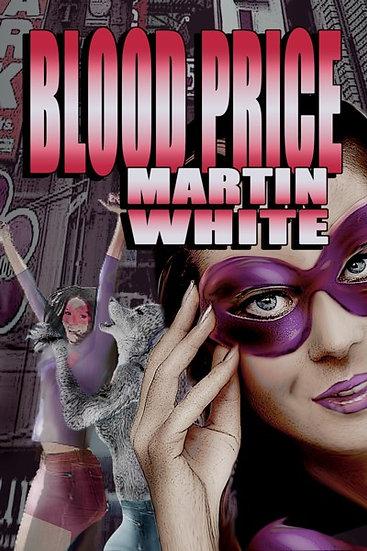 BLOOD PRICE by Martin White