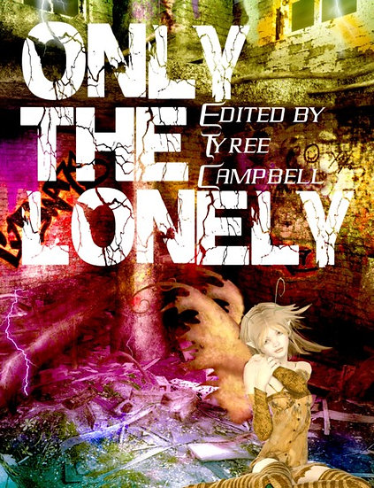 ONLY THE LONELY edited by Tyree Campbell