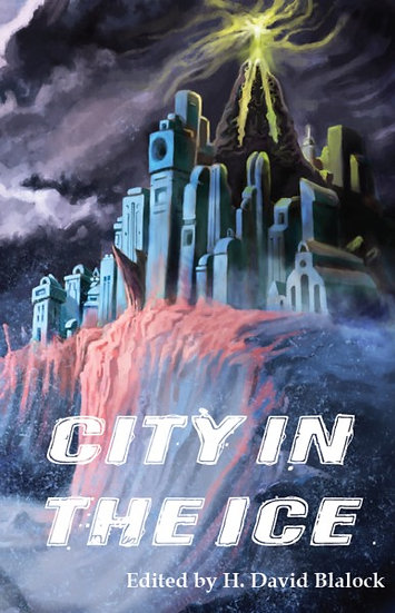 CITY IN THE ICE edited by H David Blalock