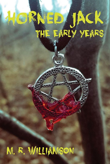 HORNED JACK: THE EARLY YEARS by M. R. Williamson