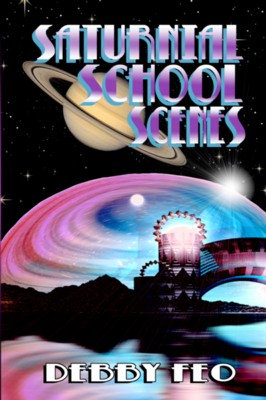 SATURNIAL SCHOOL SCENES  by Debby Feo