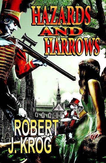 HAZARDS AND HARROWS by Robert J. Krog