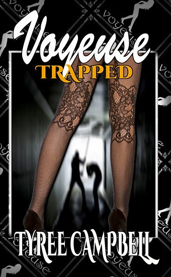 VOYUESE: TRAPPED by Tyree Campbell