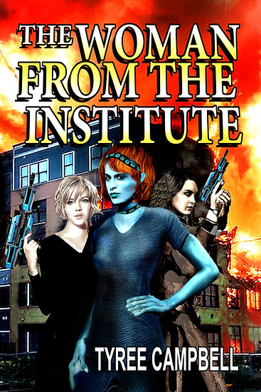 WOMAN FROM THE INSTITUTE by Tyree Campbell