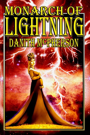 MONARCH OF LIGHTNING by Danith McPherson