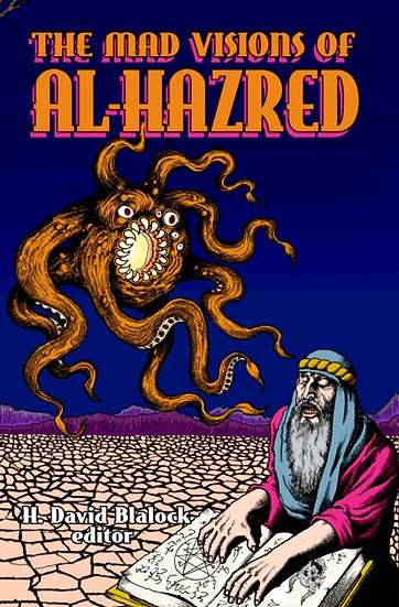 MAD VISIONS OF AL-HAZRED edited by H David Blalock