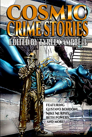 COSMIC CRIME STORIES edited by Tyree Campbell