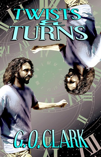 TWISTS & TURNS by G.O. Clark