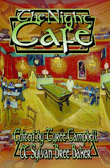 NIGHT CAFE edited by Tyree Campbell & Sylvan Bree Baker