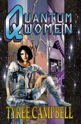 QUANTUM WOMEN by Tyree Campbell