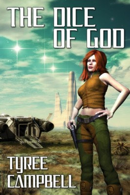 DICE OF GOD by Tyree Campbell