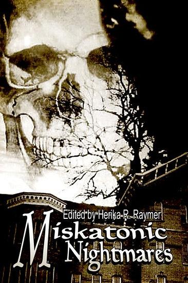 MISKATONIC NIGHTMARES edited by Herika R Raymer