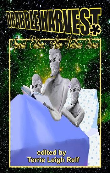 DRABBLE HARVEST SPECIAL EDITION: Alien Bedtime Stories