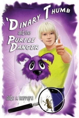 'DINARY THUMB AND THE PURPLE DANGER by Gilda A. Herrera