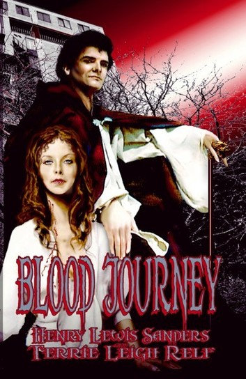 BLOOD JOURNEY by Henry Lewis Sanders & Terrie Leigh Relf