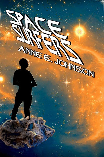 SPACE SURFERS by Anne E Johnson