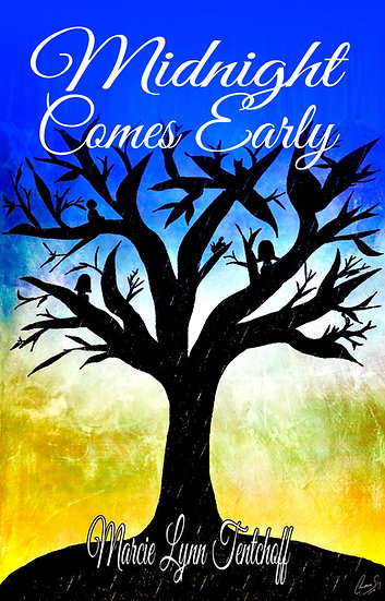 MIDNIGHT COMES EARLY by Marcie Lynn Tentchoff