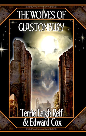 WOLVES OF GLASTONBURY by Terrie Leigh Relf & Edward Cox