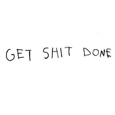 Get Shit Done, 2018