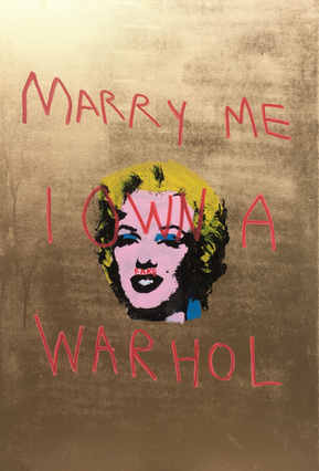 Marry me I Own a Warhol, 2017