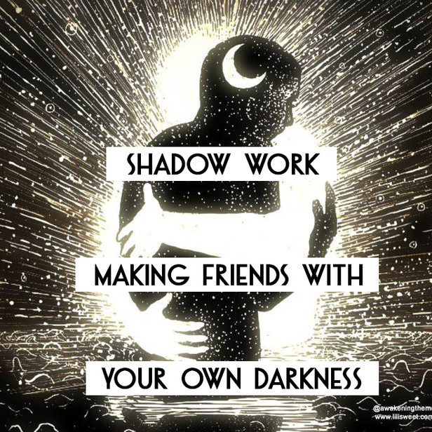 Shadow Work - Making Friends with your own darkness