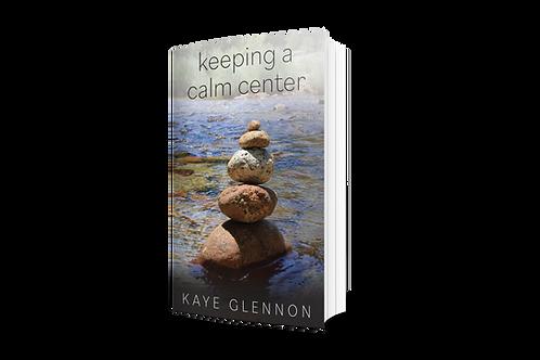 Keeping a Calm Center [paperback]