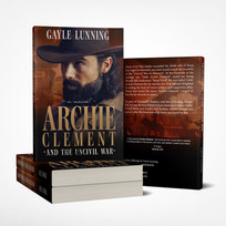 Archie Clement and the Uncivil War - Gayle Lunning