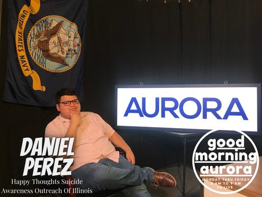 Thursday | 07/29/2021 | Live News & Aurora Updates w/ Daniel Perez (Happy Thoughts Suicide Awareness