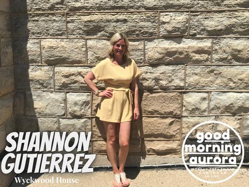 Tuesday | 6/8/2021 | Shannon Gutierrez & Wyckwood House On Good Morning Aurora