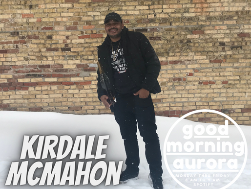 Tuesday | 2/16/2021 | A West Side Story: Kirdale McMahon On Good Morning Aurora