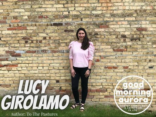 Wednesday | 5/19/2021 | Education, Life & 'To The Pastures': Lucy Girolamo On Good Morning Aurora