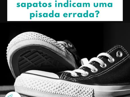 O desgaste dos meus calçados indicam uma pisada errada?