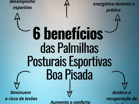 6 Benefícios da Palmilha Postural Esportiva Boa Pisada