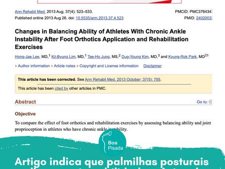 Artigo indica que palmilhas posturais melhoram a instabilidade crônica do tornozelo.