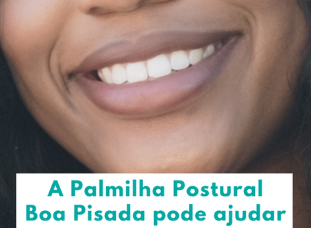 A palmilha postural Boa Pisada pode ajudar na oclusão dentária?
