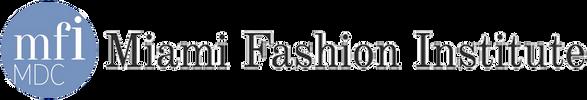 MIAMI DADE FASHION INSTITUTE