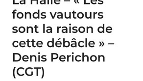 """La Halle: """"Les fonds vautours sont la raison de cette débâcle"""""""