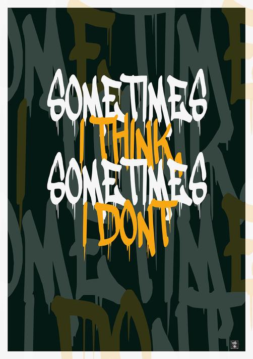 sometimes i think sometimes i dont.jpg