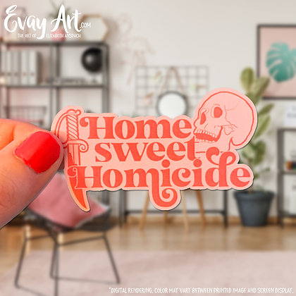 Home Sweet Homicide Sticker
