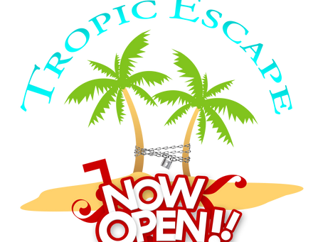 Guess What? Tropic Escape is Now Open!