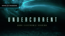 Undercurrent - Sonic EXtension by Spectrasonics