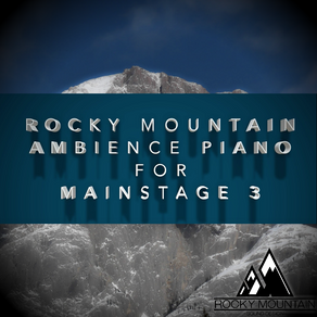 Introducing Rocky Mountain Ambience Piano for MainStage 3