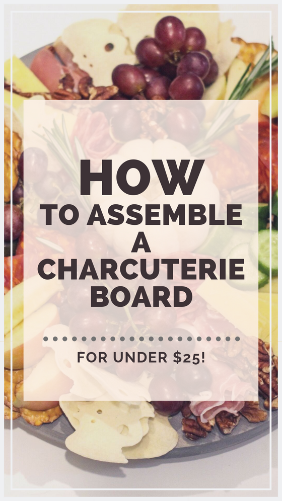 Make a Charcuterie Board for Under $25