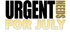 Urgent Needs for July.png