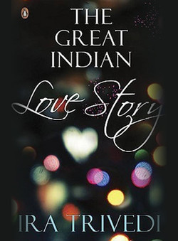 The-Great-Indian-Love-Story-By-Ira-Trive